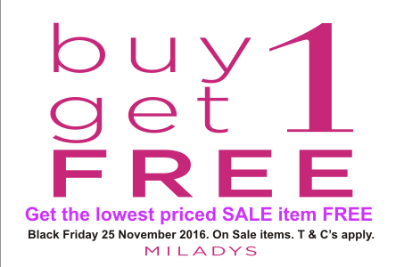 Miladys – Black Friday Sale – 25 November 2016